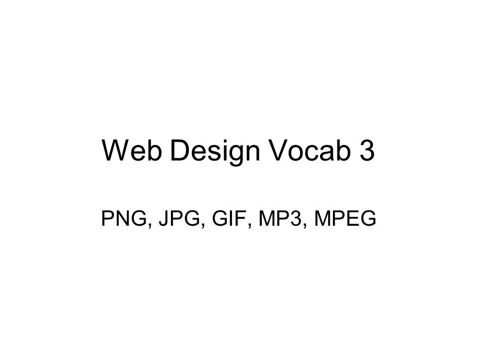 Web Design Vocab 3 PNG, JPG, GIF, MP3, MPEG