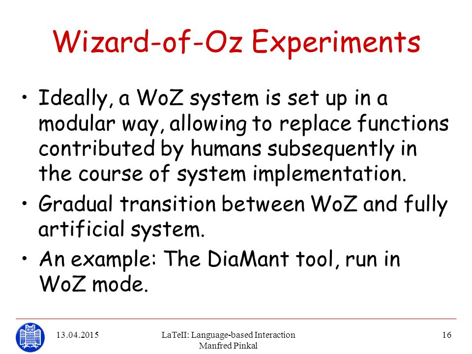 Wizard-of-Oz Experiments