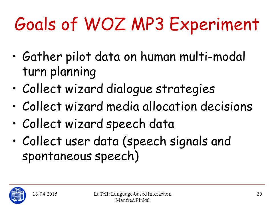 Goals of WOZ MP3 Experiment