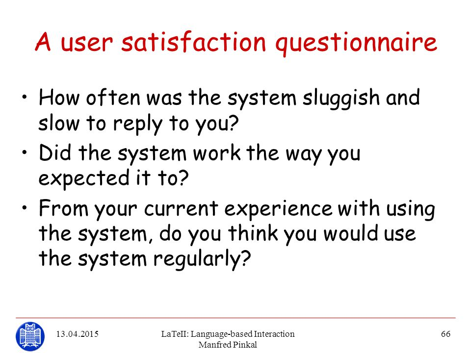 A user satisfaction questionnaire