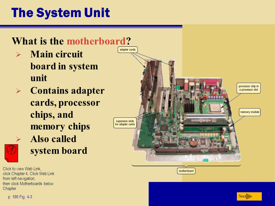 The System Unit What is the motherboard