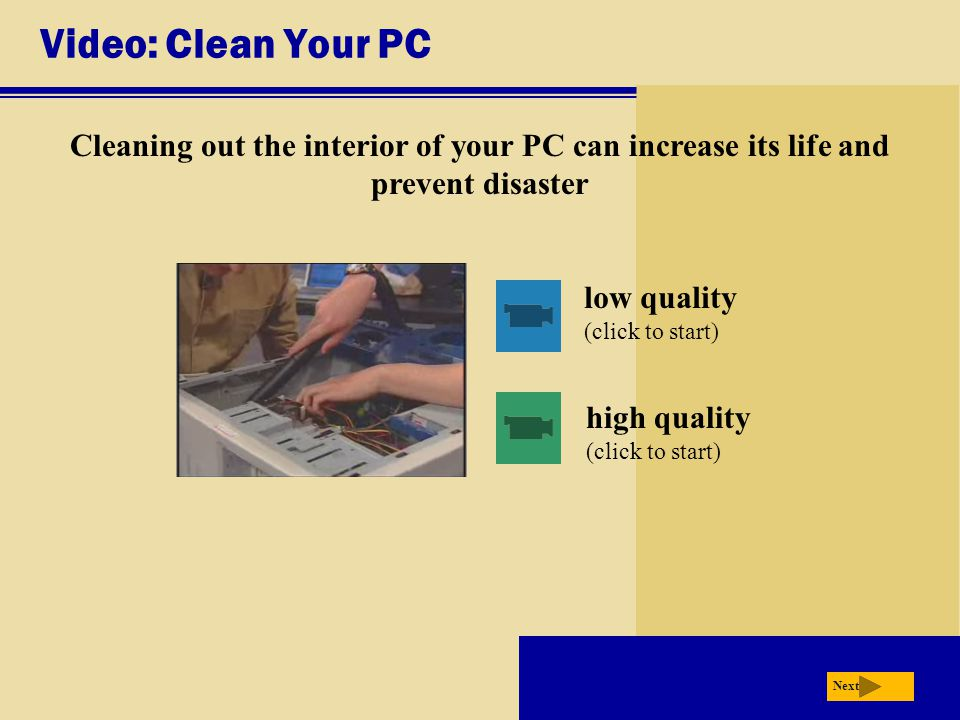 Video: Clean Your PC Cleaning out the interior of your PC can increase its life and prevent disaster.