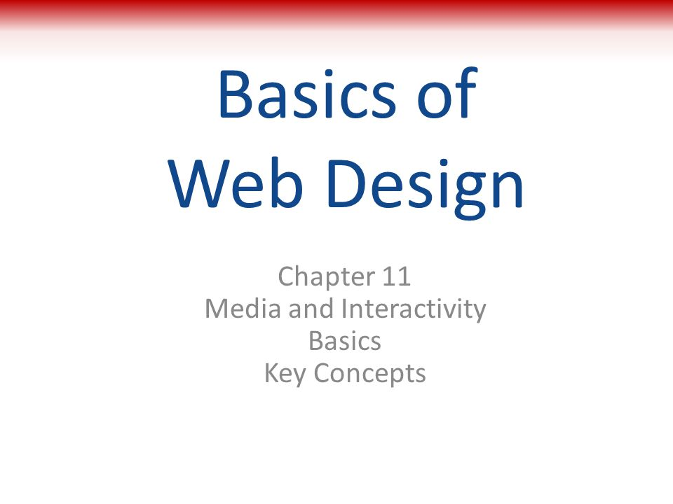 Chapter 11 Media and Interactivity Basics Key Concepts