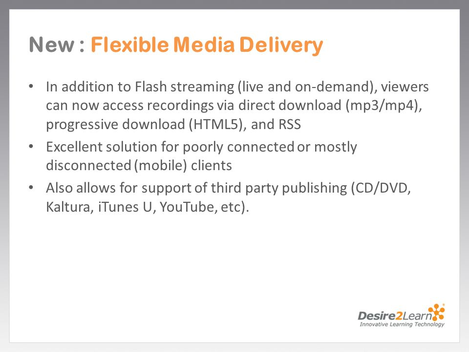New : Flexible Media Delivery
