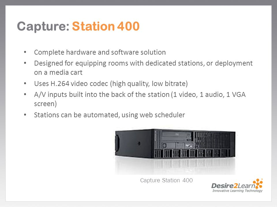 Capture: Station 400 Complete hardware and software solution