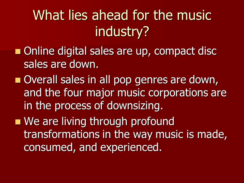 What lies ahead for the music industry
