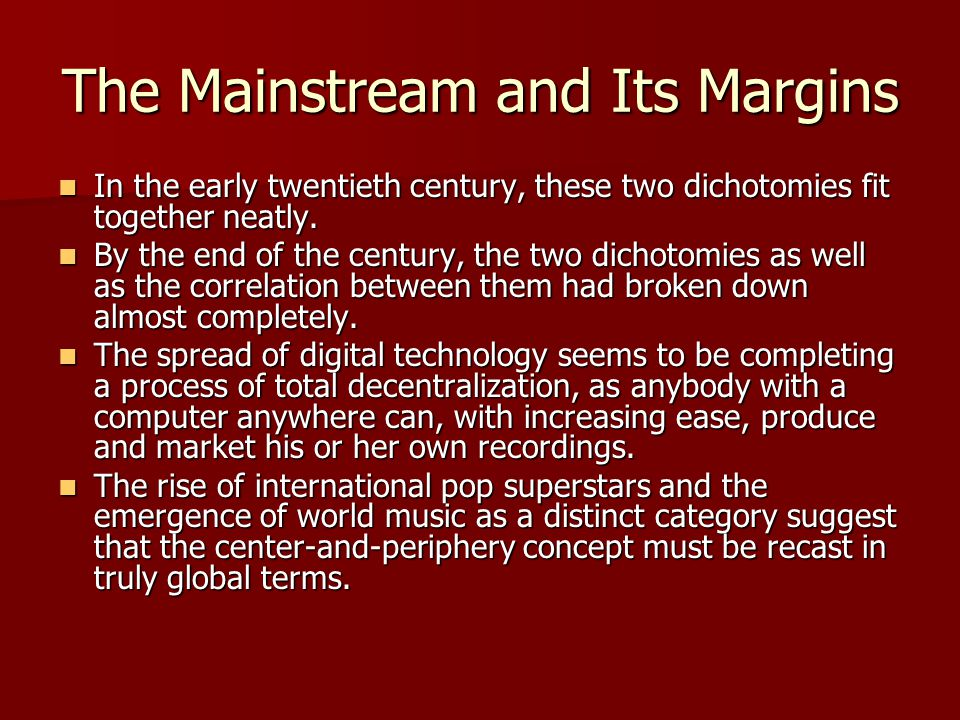 The Mainstream and Its Margins