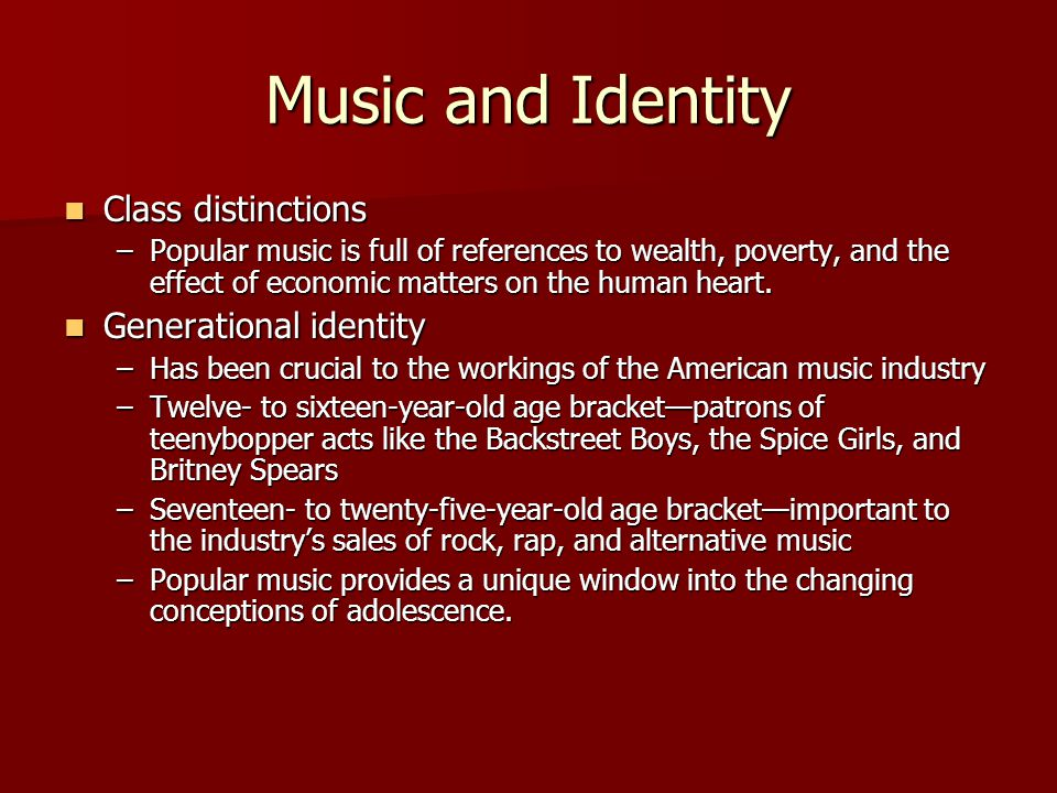 Music and Identity Class distinctions Generational identity