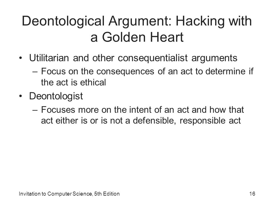 Deontological Argument: Hacking with a Golden Heart