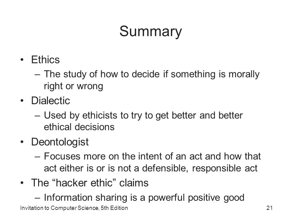 Summary Ethics Dialectic Deontologist The hacker ethic claims