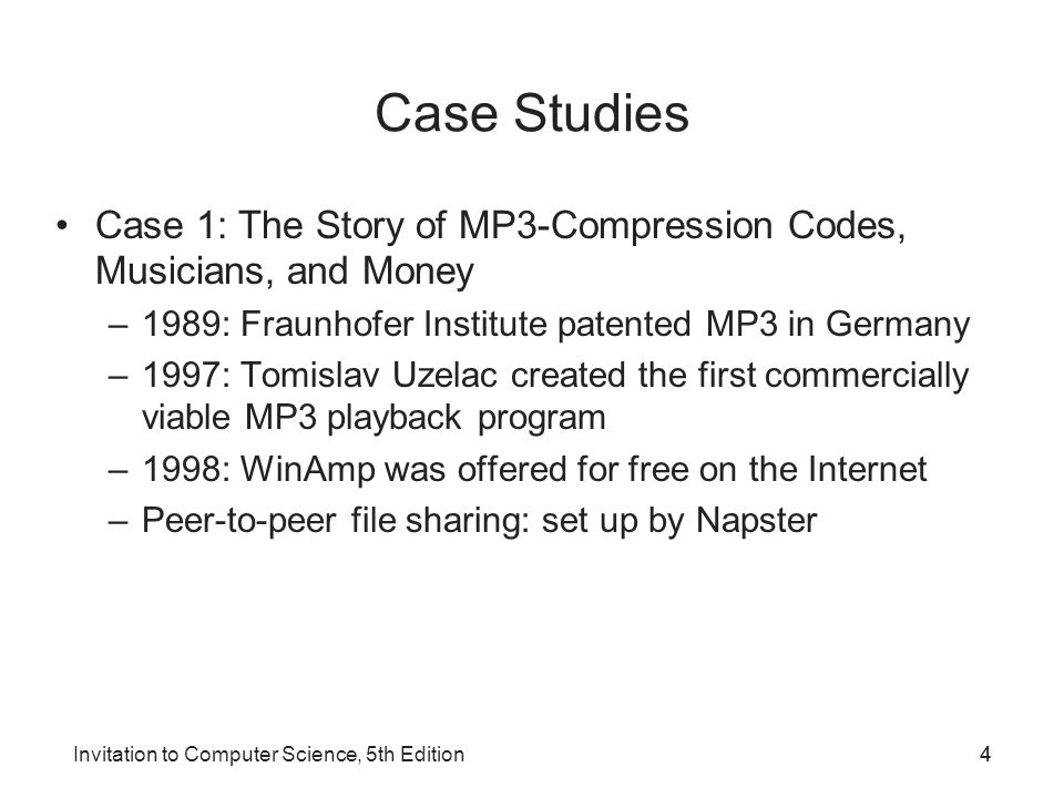 Case Studies Case 1: The Story of MP3-Compression Codes, Musicians, and Money. 1989: Fraunhofer Institute patented MP3 in Germany.