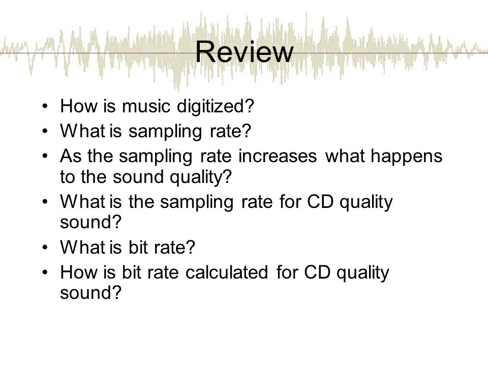 Review How is music digitized What is sampling rate
