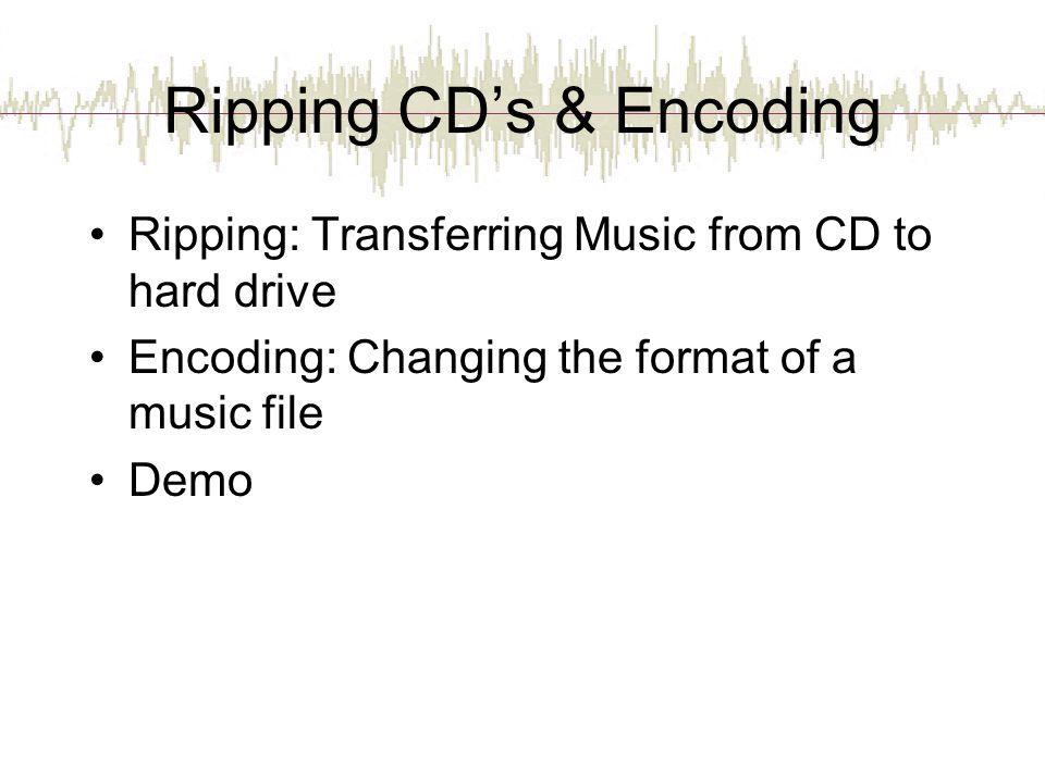 Ripping CD's & Encoding