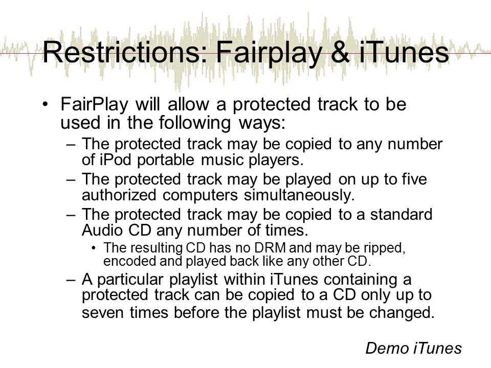 Restrictions: Fairplay & iTunes