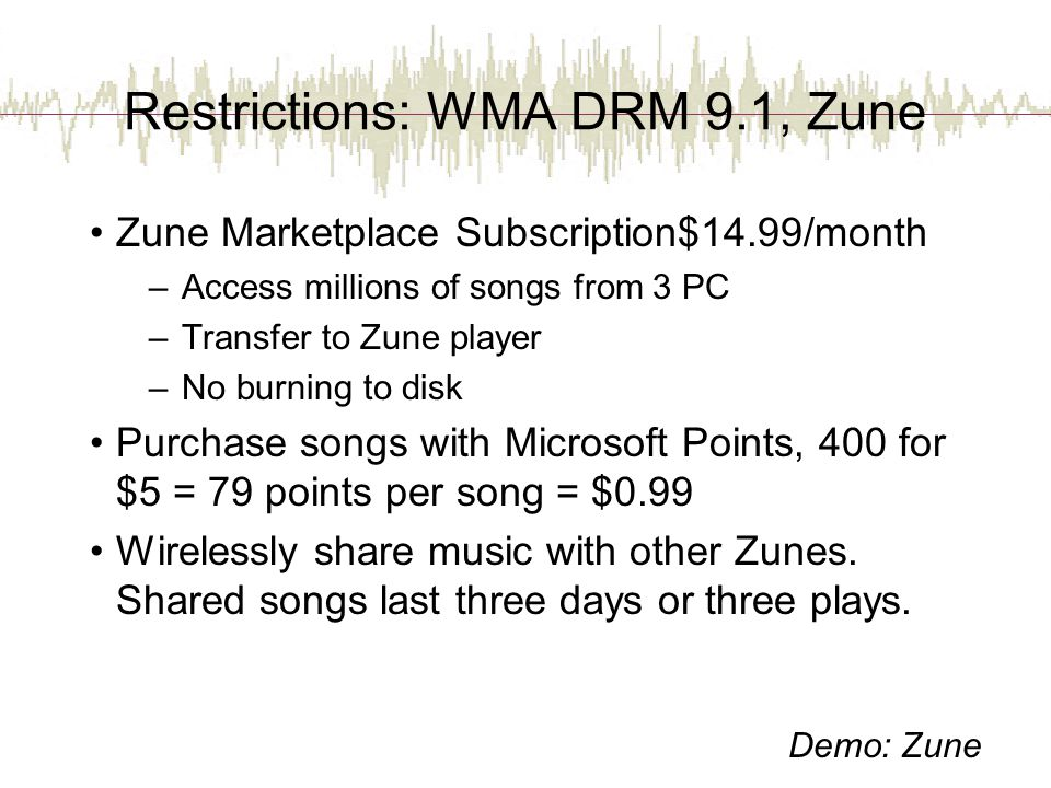 Restrictions: WMA DRM 9.1, Zune