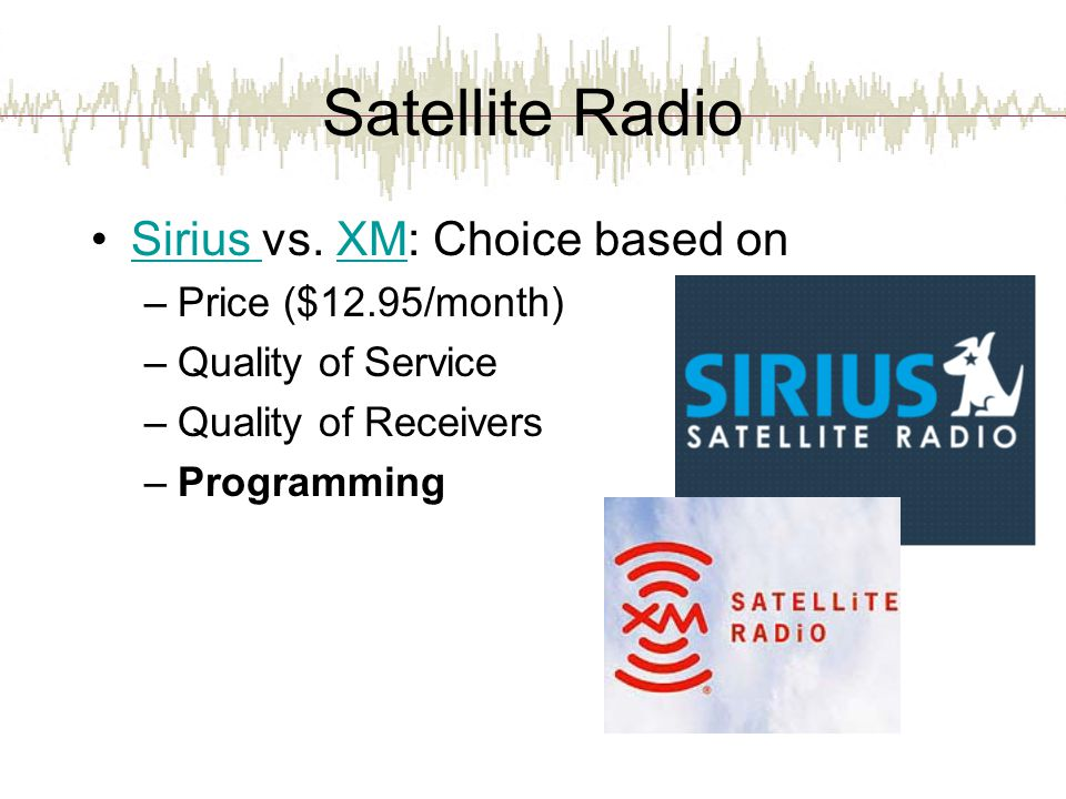 Satellite Radio Sirius vs. XM: Choice based on Price ($12.95/month)
