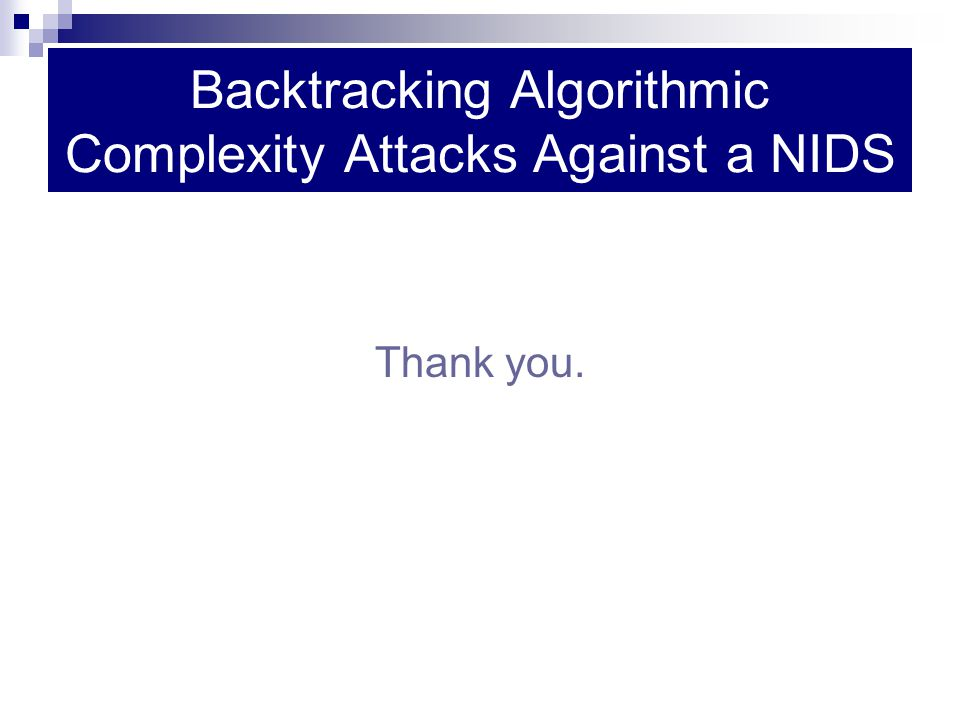 Backtracking Algorithmic Complexity Attacks Against a NIDS