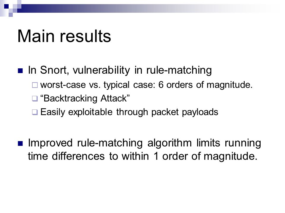 Main results In Snort, vulnerability in rule-matching