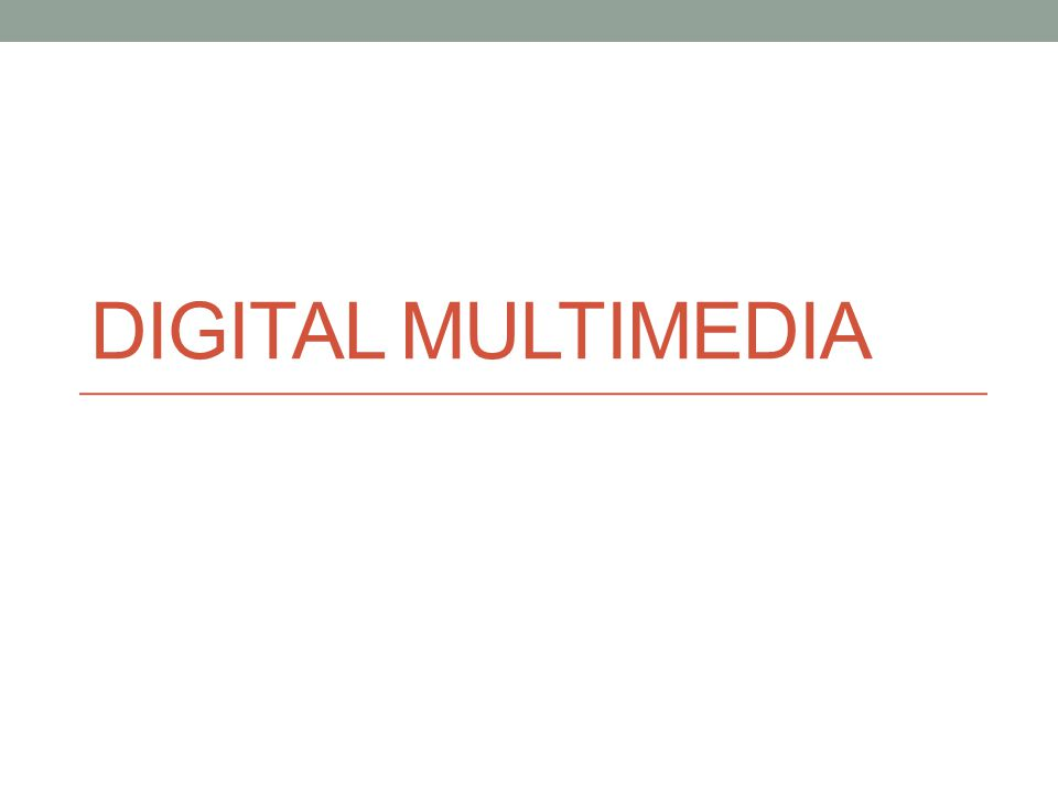 Digital Multimedia