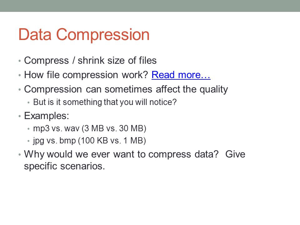 Data Compression Compress / shrink size of files