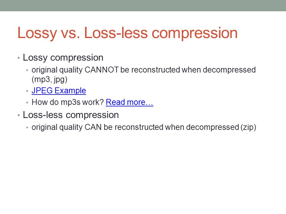 Lossy vs. Loss-less compression