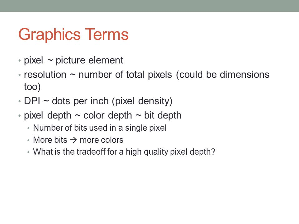 Graphics Terms pixel ~ picture element