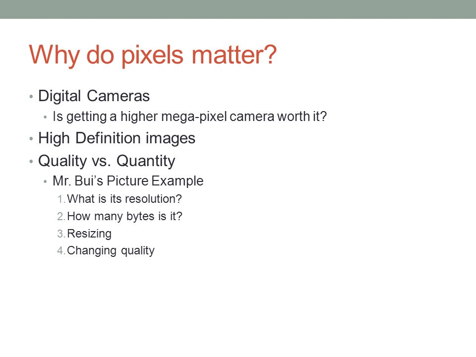Why do pixels matter Digital Cameras High Definition images