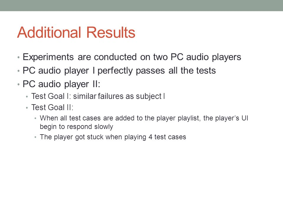 Additional Results Experiments are conducted on two PC audio players