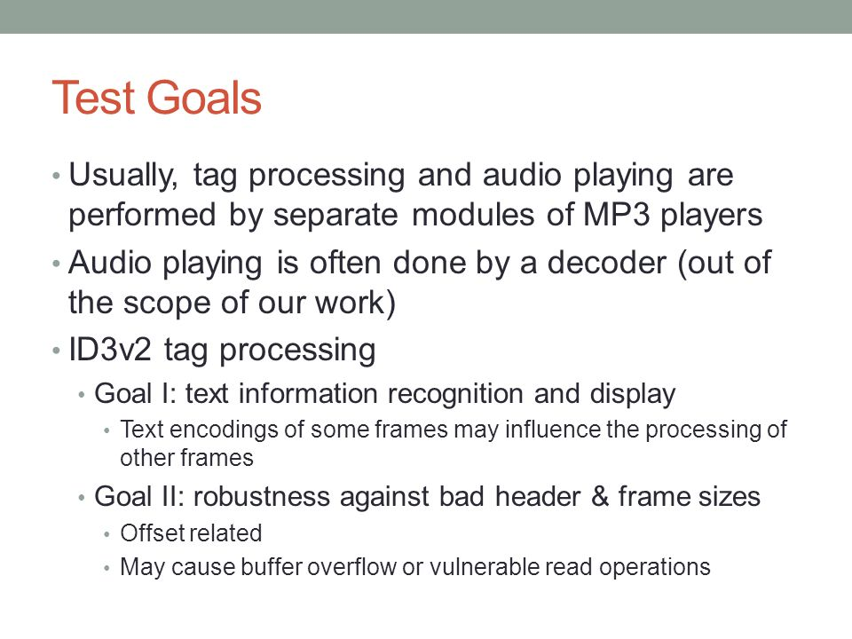 Test Goals Usually, tag processing and audio playing are performed by separate modules of MP3 players.