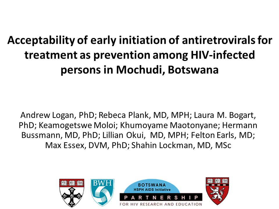Acceptability of early initiation of antiretrovirals for treatment as prevention among HIV-infected persons in Mochudi, Botswana