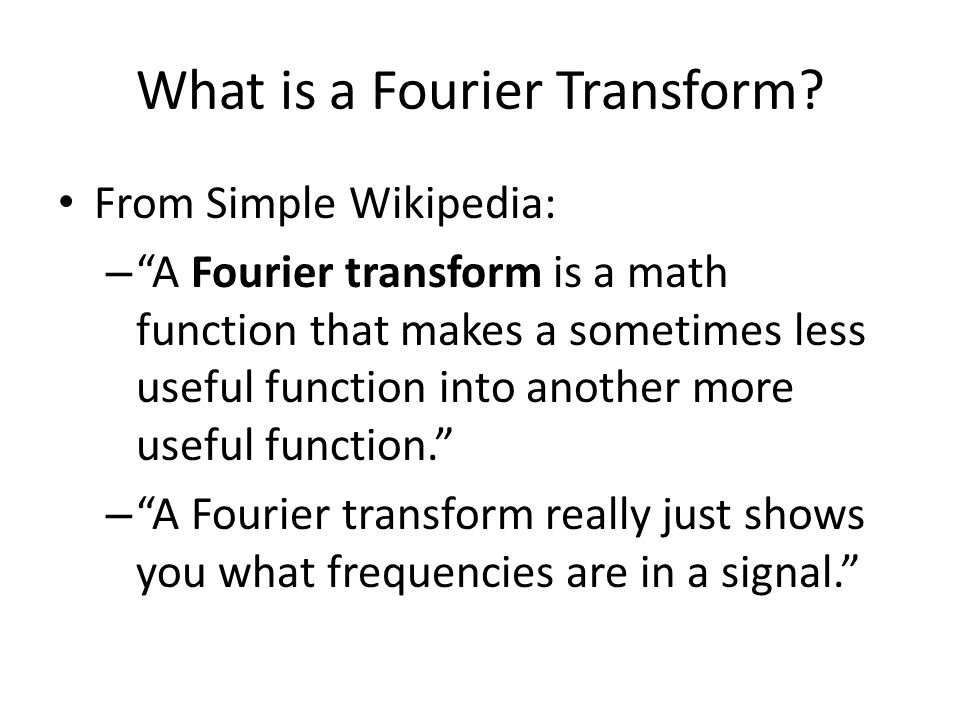 What is a Fourier Transform