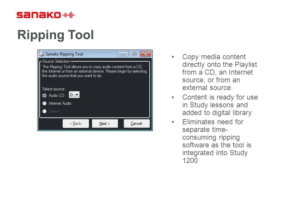 Ripping Tool Copy media content directly onto the Playlist from a CD, an Internet source, or from an external source.