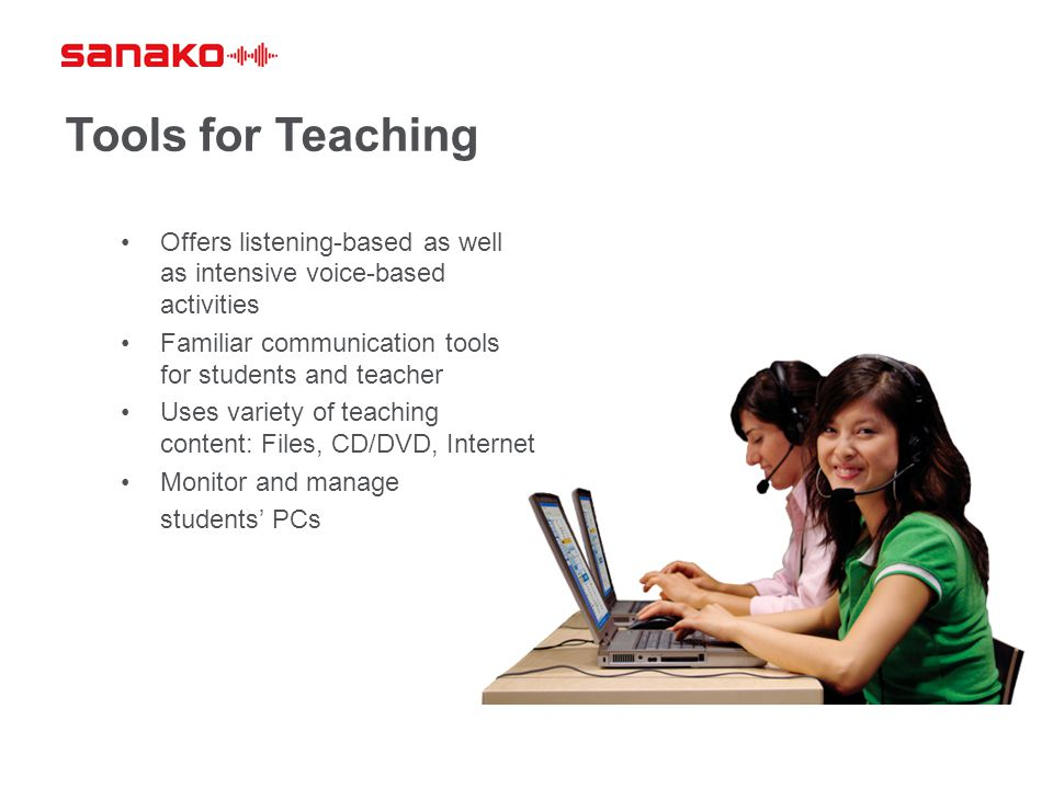 Tools for Teaching Offers listening-based as well as intensive voice-based activities. Familiar communication tools for students and teacher.