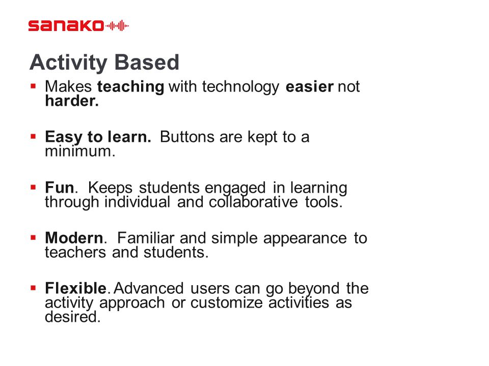 Activity Based Makes teaching with technology easier not harder.