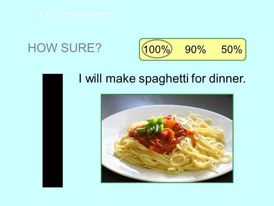 I will make spaghetti for dinner.