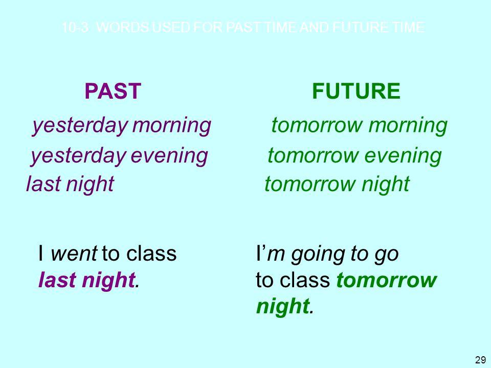 yesterday morning tomorrow morning yesterday evening tomorrow evening