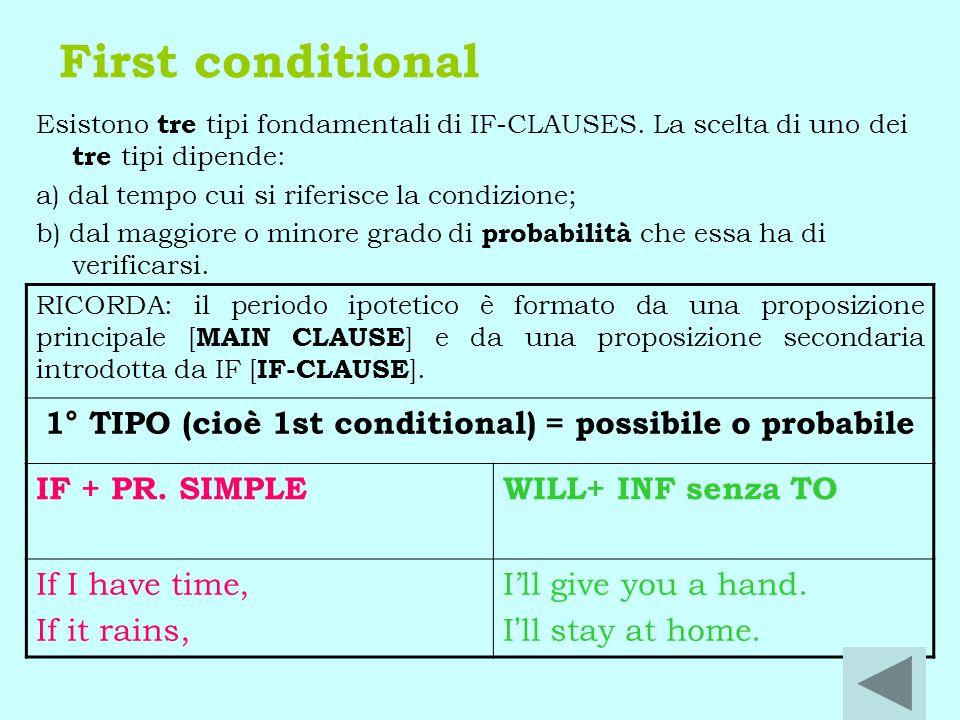 1° TIPO (cioè 1st conditional) = possibile o probabile