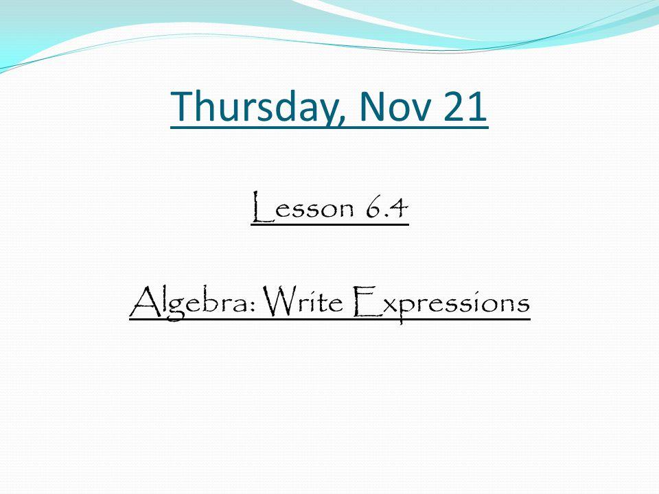 Lesson 6.4 Algebra: Write Expressions