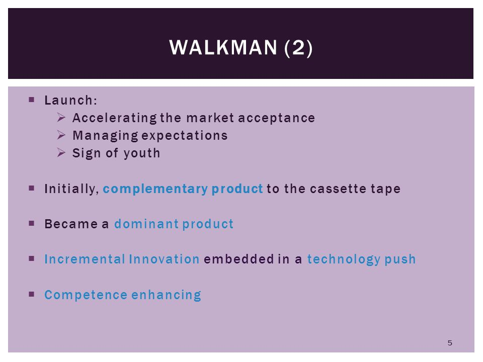 Walkman (2) Launch: Accelerating the market acceptance