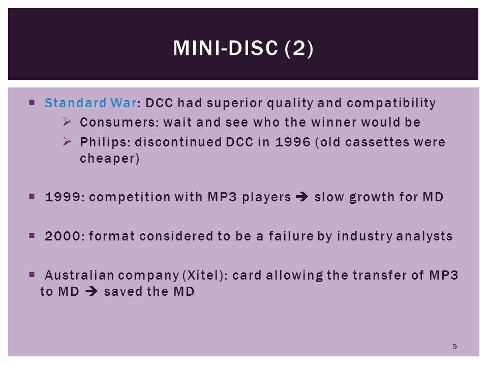 Mini-disc (2) Standard War: DCC had superior quality and compatibility