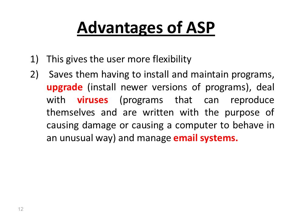 Advantages of ASP This gives the user more flexibility