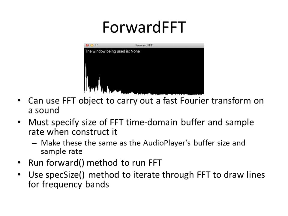 ForwardFFT Can use FFT object to carry out a fast Fourier transform on a sound.