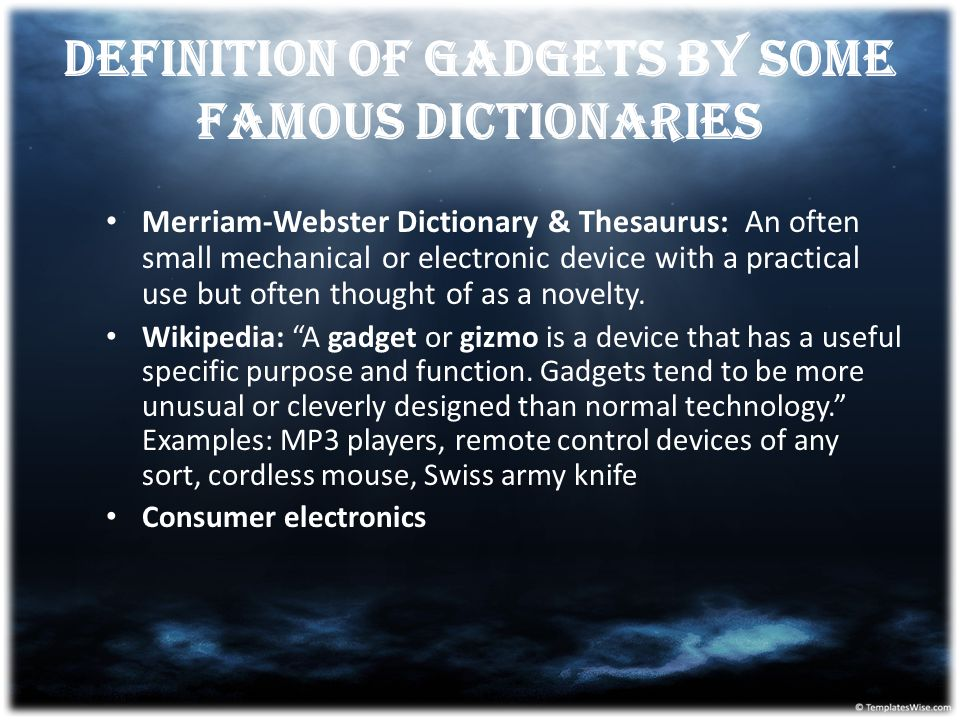 Definition Of gadgets By Some Famous Dictionaries