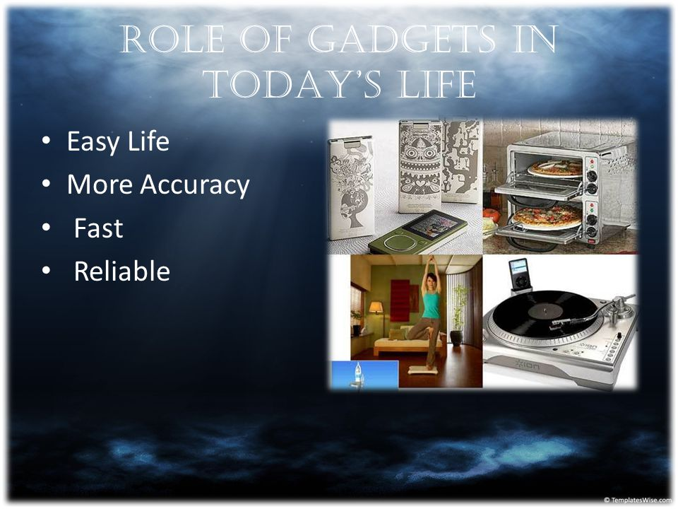 ROLE OF GADGETS IN TODAY'S LIFE