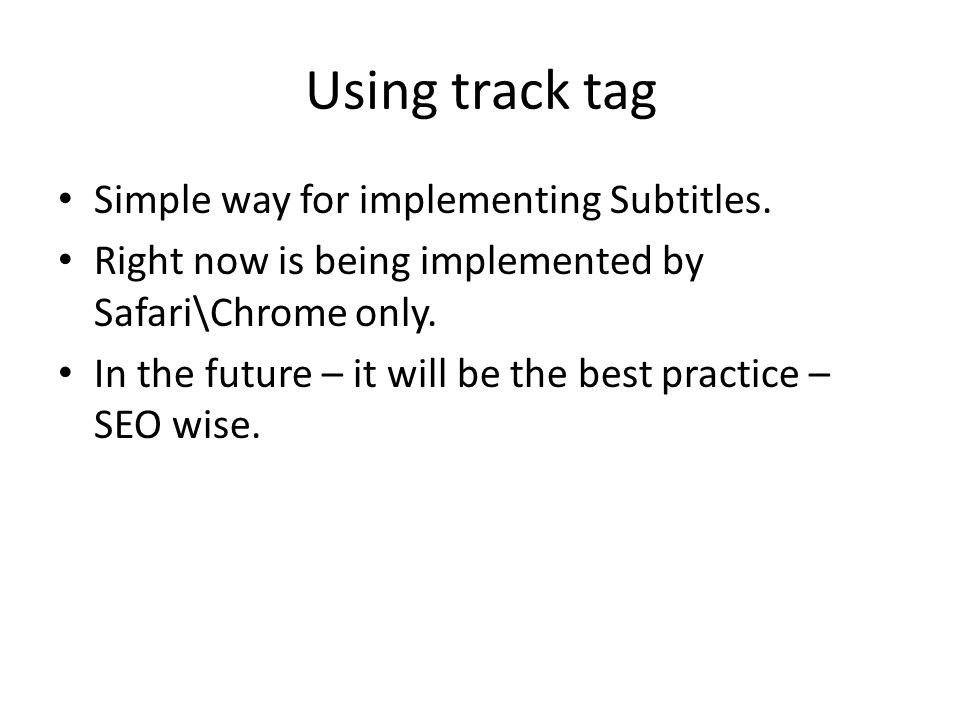 Using track tag Simple way for implementing Subtitles.