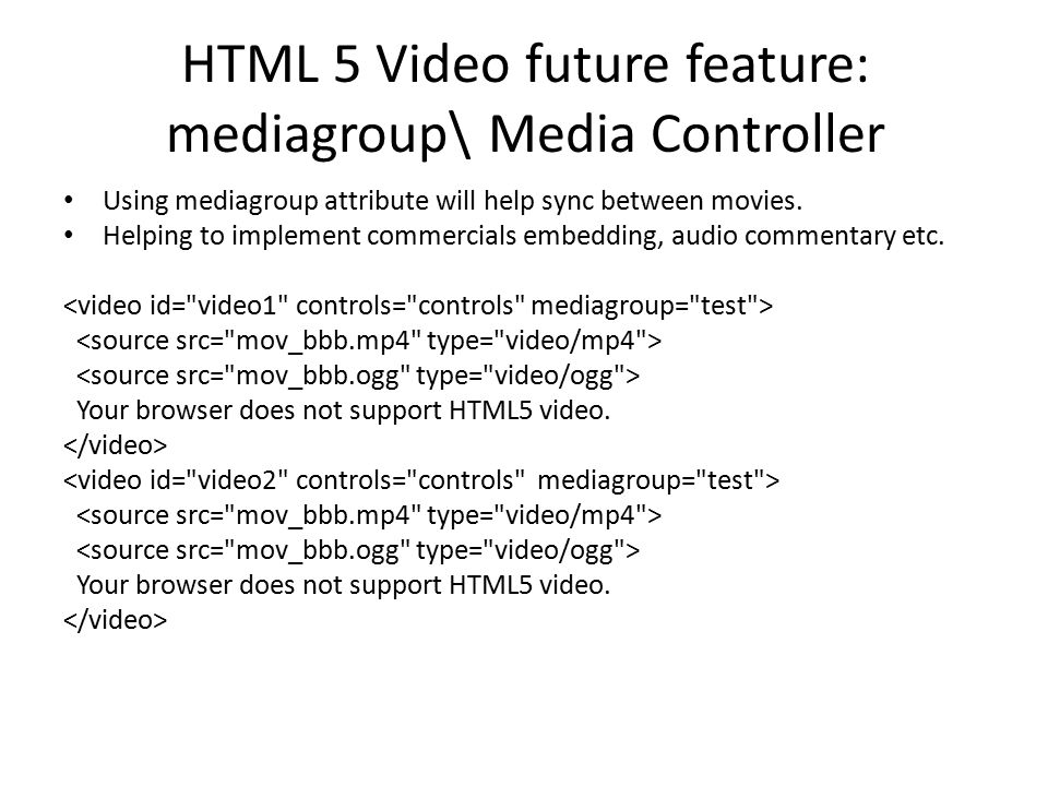 HTML 5 Video future feature: mediagroup\ Media Controller