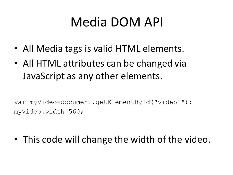 Media DOM API All Media tags is valid HTML elements.