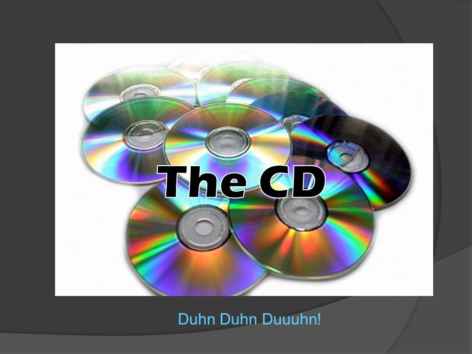 The CD Duhn Duhn Duuuhn!