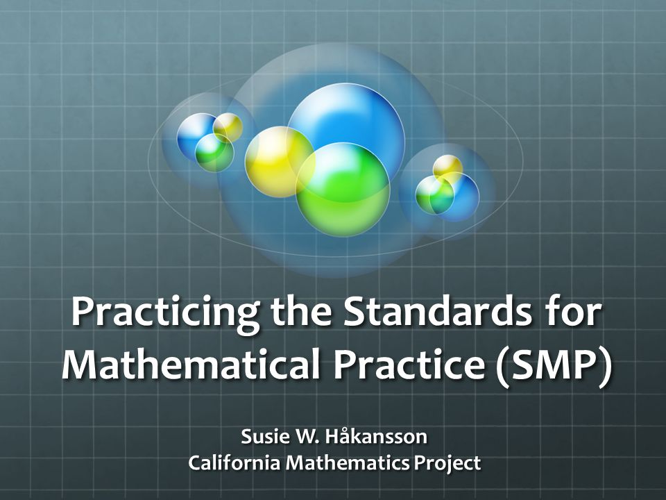 Practicing the Standards for Mathematical Practice (SMP)