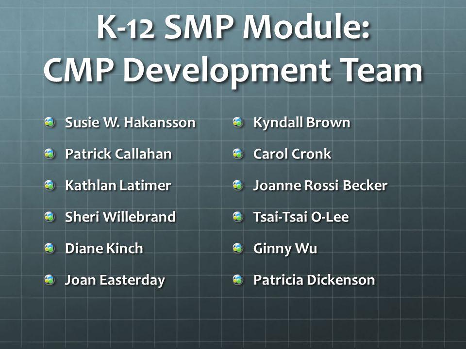 K-12 SMP Module: CMP Development Team
